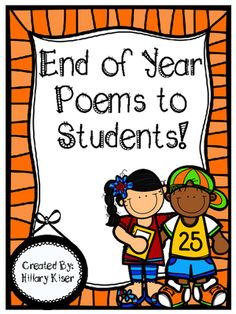 End of Year Poems to Students! from Hillary3986 on TeachersNotebook.com -  (6 pages)  - End of the Year Poems to Students!