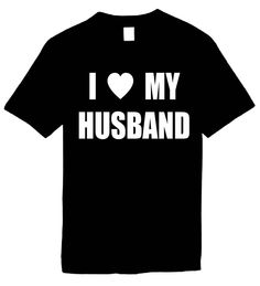 Signature Depot - I Love (Heart) My Husband Funny T-Shirts Humorous Novelty Tees, $11.95 (http://www.signaturedepot.net/i-love-heart-my-husband-funny-t-shirts-humorous-novelty-tees/)