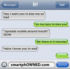 BfHey i want you to kiss me so bad Nutella Quotes, Nutella Funny, Funny Me, Hilarious, Funny Shit, Funny Stuff, Cute Texts, Funny Texts, Boy Quotes