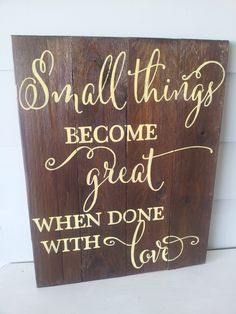 "Hand painted ""Small things become great""wood sign Sign Sign, Small Things, Wood Signs, Different Colors, Ash, Purpose, Shelf, Hand Painted, Colours"