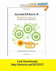QuarkXPress 8 Essential Skills for Page Layout and Web Design (9780321616913) Kelly Kordes Anton, John Cruise , ISBN-10: 032161691X  , ISBN-13: 978-0321616913 ,  , tutorials , pdf , ebook , torrent , downloads , rapidshare , filesonic , hotfile , megaupload , fileserve