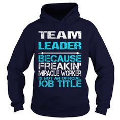 TEAM LEADER miracle T-Shirts, Hoodies. GET IT ==► https://www.sunfrog.com/LifeStyle/TEAM-LEADER--miracle-Navy-Blue-Hoodie.html?id=41382