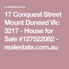 17 Conquest Street Mount Duneed Vic 3217 - House for Sale #127522082 - realestate.com.au