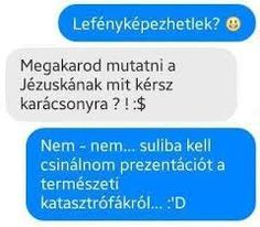 "Képtalálat a következőre: ""messenger beszélgetések"" Jokes Quotes, Memes, Funny Conversations, Funny Sms, Weird Pictures, Me Too Meme, Truth Hurts, Funny Moments, Funny Photos"