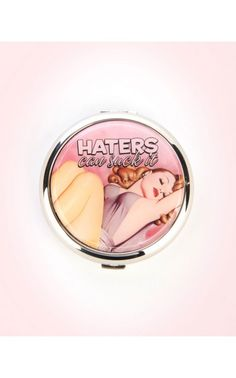 """Send a message as you perfect your look with this fun 2.75"""" mirrored compact. Featuring two mirrors inside and a note of warning outside to those who doubt your fabulous self."""