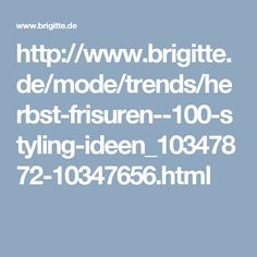 http://www.brigitte.de/mode/trends/herbst-frisuren--100-styling-ideen_10347872-10347656.html