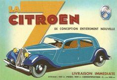 Réclame pour la 7 de Citroën. Avril 1934 : naissance de la 7 CV Citroën à traction avant, automobile la plus moderne du monde. Histoire de France. Patrimoine. Magazine
