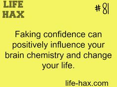 Faking confidence can make you confident - LIFE HAX