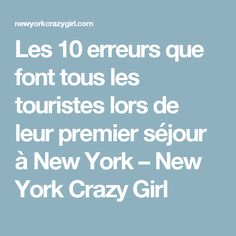 Les 10 erreurs que font tous les touristes lors de leur premier séjour à New York – New York Crazy Girl