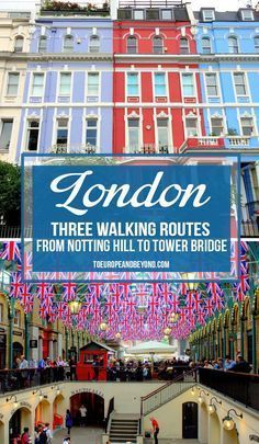 Walking in London - Three Itineraries from Notting Hill to Tower Bridge