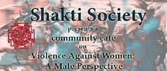 Community Cafe on Violence Against Women: A Male Perspective - MyBindi - South Asian Arts, Entertainment and Lifestyle Asian Art, Perspective, Community, Entertainment, Lifestyle, Image, Women, Women's, Communion