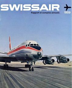 Airline Travel, Air Travel, Swiss Air, Print Ads, Visual Identity, Travel Posters, Vintage Posters, Airplane, Aviation