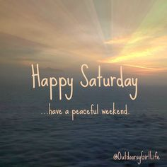 Weekend quotes: happy saturday (with snow and sun). Saturday Morning Quotes, Good Morning Happy Saturday, Hello Saturday, Sunday Quotes, Good Morning Quotes, Morning Memes, Daily Quotes, Thursday Quotes, Lazy Saturday