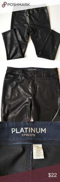 """Chicos Platinum skinny leg faux leather pants Chicos Platinum skinny leg faux leather pants.  Flat lay waist 18"""", inseam 30"""". Cotton, polyester and spandex, coated with acrylic. Chico's Pants"""