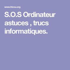 S.O.S Ordinateur astuces , trucs informatiques. Iphone Hacks, Internet, Computer, Multimedia, Geek Stuff, Coding, Words, Blog, Geeks