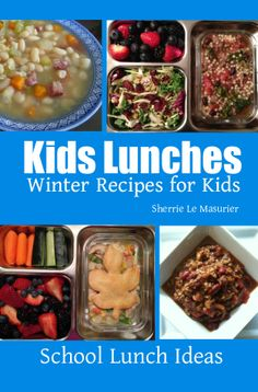 Just released...Grab a FREE download of 'Kids Lunches: Winter Recipes for Kids' until 02/08/2014 after which, the introductory price will be 99 cents for a limited time.  Inspired by creative parents who pack delicious hot meals for school lunches, this digest-sized kids recipe book features recipes for everything from vegetable puree soups to chili and chicken pot pie.