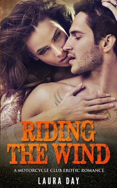 Riding the Wind: A Motorcycle Club Erotic Romance by Laura Day, http://www.amazon.com/dp/B00K2JVD8W/ref=cm_sw_r_pi_dp_ToCztb0S6T1WW