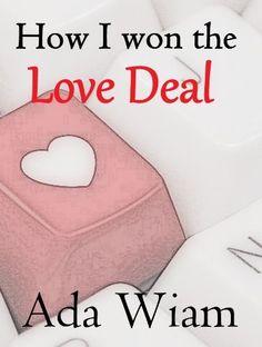 How I won the Love Deal by Ada Wiam, http://www.amazon.com/dp/B00KRC502E/ref=cm_sw_r_pi_dp_55Tavb1ATJ816