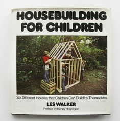 We used this book to teach the kids how to build and they made this house in our backyard! It is still standing 9 years later