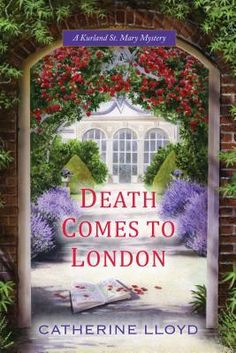 Death Comes to London (Kurland St. Mary Mystery #2) by Catherine Lloyd