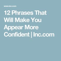 12 Phrases That Will