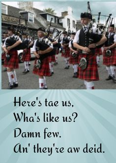 People like us. this is used as a toast when having a wee dram (drink) Scottish Words, Scottish Quotes, Scottish Tartans, Scottish Highlands, Irish Eyes Are Smiling, Moving To Canada, Men In Kilts, Scotland Travel, My Heritage