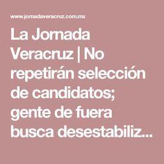La Jornada Veracruz | No repetirán selección de candidatos; gente de fuera busca desestabilizar a Morena: Huerta