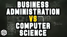 Business Administration vs Computer Science Major