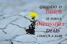 """Pensamento do Dia: """"Para o homem é impossível, mas para Deus não"""