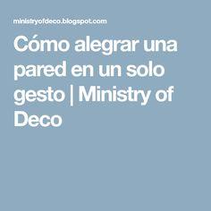 Cómo alegrar una pared en un solo gesto | Ministry of Deco