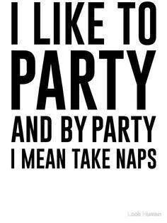 Most of my friday nights. Haha