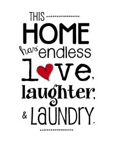 This Home has Endless Love Laughter & Laundry by sweetleighmama, $12.00