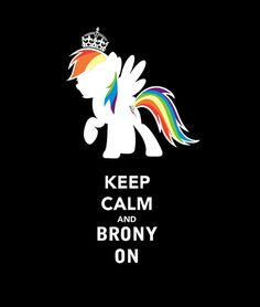 My Little Pony: Keep Calm and Broney On