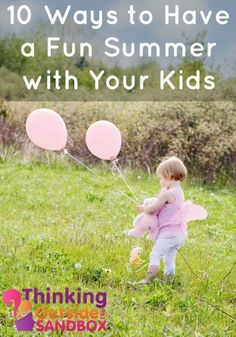 10 Ways to Have a Fun Summer with Your Kids