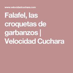 Falafel, las croquetas de garbanzos   Velocidad Cuchara