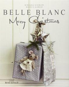 Belle Blanc Merry Christmas by Bianca Aurich Mirjana Schnepf, http://www.amazon.com/dp/3772473261/ref=cm_sw_r_pi_dp_sCncub1MKX359