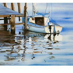 Blue Boat art watercolor painting by Robin Maxon, giclee' print, sail boat, reflection, water, watercolor print, docked boat, greeting cards