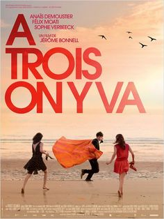 Polyamory in the News: In France, a new movie about a triad:<br />*À trois on y va*