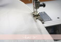 How to sew a rolled hem by machine with a rolled hem foot, regular foot, or by hand.  Still need to practice this one.