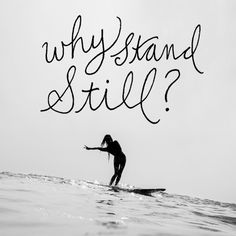 why stand still