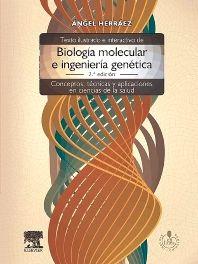 Texto ilustrado e interactivo de biología molecular e ingeniería genética : conceptos, técnicas y aplicaciones en ciencias de la salud / Ángel Herráez. Elsevier, 2012