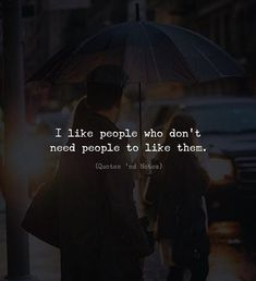 I like people who dont need people to like them. via (http://ift.tt/2oEyvhQ)