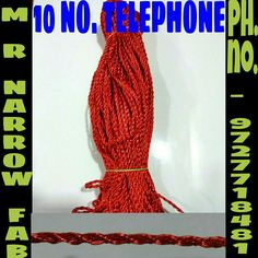 M R Narrow Fab   Dori Name : 10 no telephone ,    also made malai dori,pp dori,satin,panja dori,damru,damri, ribbon,cutwork,elastic, border,lather. For enquiry : 9727718481(Dharmesh bhai)