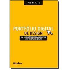 Portfólio Digital de Design: Um Guia Prático Para Apresentar Seus Trabalhos Online