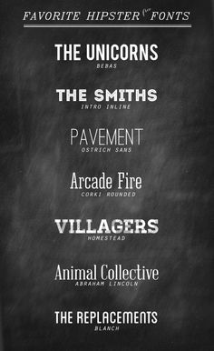Not sure what makes these hipster fonts other than they happened to type some band names in them, but a couple are pretty cool.