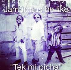 Jamaicans be like...