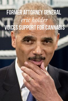 Former Attorney General Eric Holder voices support for cannabis | massroots.com