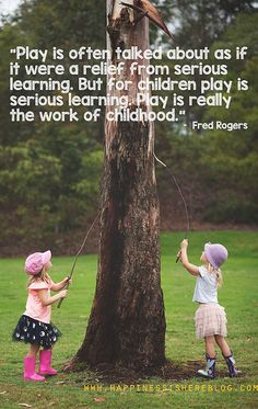 "What if They Spend Their Whole Childhood Playing, EDUCATİON, ""Play is often talked about as if it were a relief from serious learning. But for children, play is serious learning. Play is really the work of child. Child's Play Quotes, Learning Quotes, Parenting Quotes, Quotes For Kids, Kids And Parenting, Quotes Children, Education Quotes, Quotes About Play, Child Quotes"