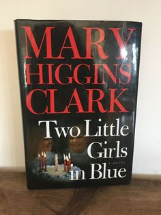 Two Little Girls in Blue by Mary Higgins Clark Hardcover) for sale online Blue Books, My Books, Under My Skin, Fiction Novels, Page Turner, Three Year Olds, Book Show, Happy Endings