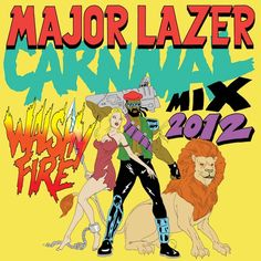 "Mixtape Monday ft. ""Carnival 2012"" by Major Lazer"